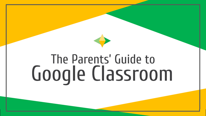 Parents Can Learn About Google Classroom